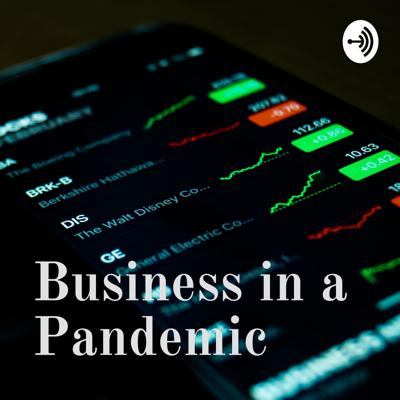 Business in a Pandemic