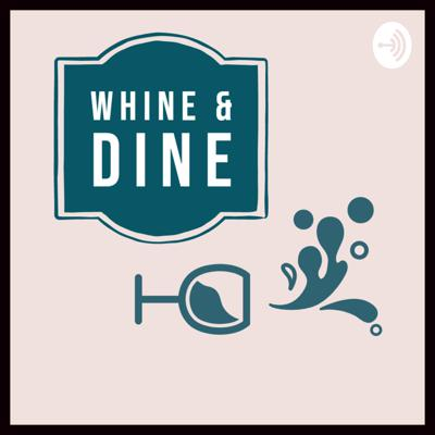 Whine and Dine