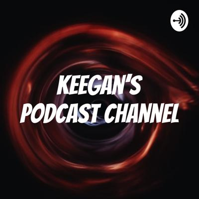 Keegan's Podcast Channel