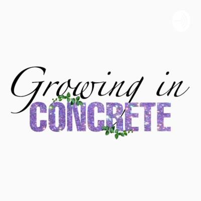 Growing in Concrete