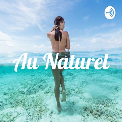 Au Naturel, hosted by naturist, massage therapist, fitness trainer and yoga instructor Demetrius J. Support this podcast: https://anchor.fm/aunaturel/support