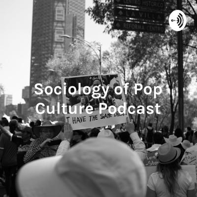 Sociology of Pop Culture Podcast: Martin Luther King Jr.