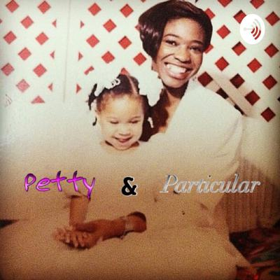 Petty & Particular