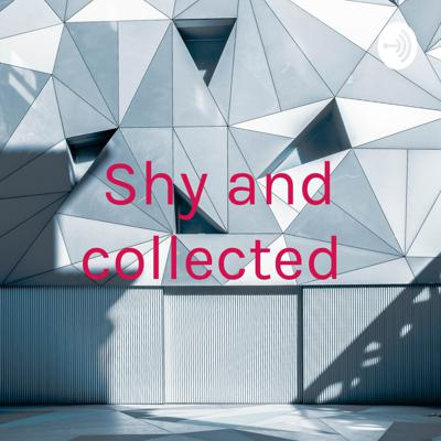Shy and collected