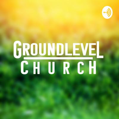 Groundlevel Church Sunday Service Recordings