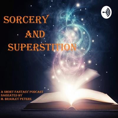 Sorcery and Superstition