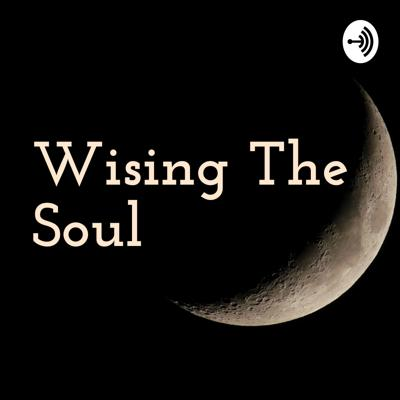 Wising The Soul