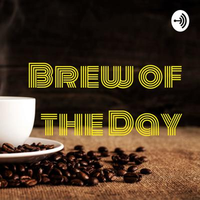 Brew of the day