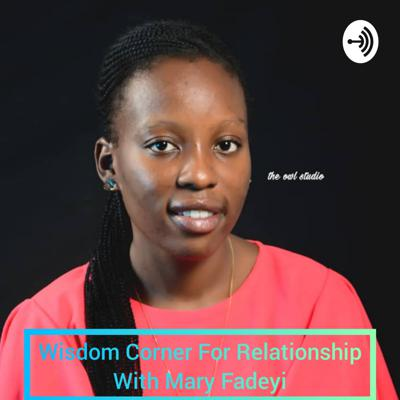 Hello! Welcome to Wisdom Corner For Relationship with Mary Fadeyi. If you desire a sane and decent relationship then you are in the right place. This podcast is committed to help you maintain a sane and decent relationship and that will help you function well in marriage in accordance with the template of God. #WisdomCorner