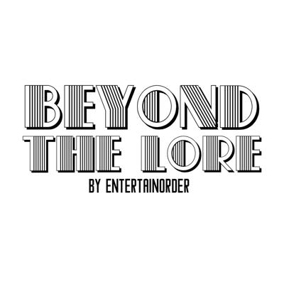 Beyond The Lore