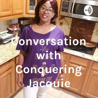 Conversation with Conquering Jacquie
