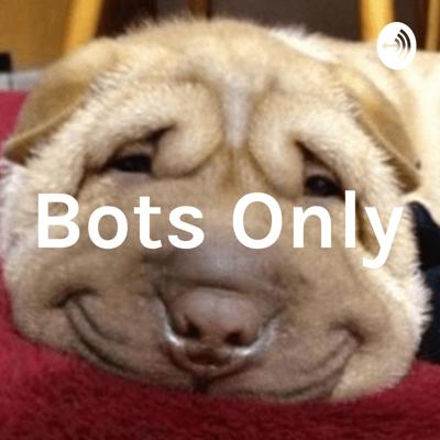 Bots Only
