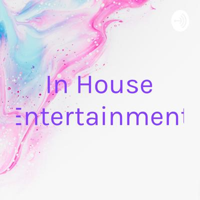 In House Entertainment