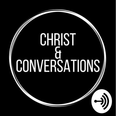 Christ and Conversations