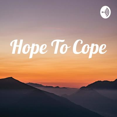 Hope To Cope