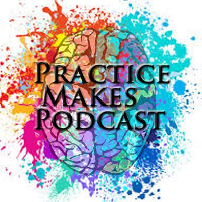 Practice Makes Podcast