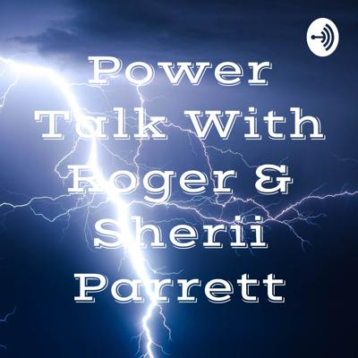 Power Talk With Roger & Sherii Parrett