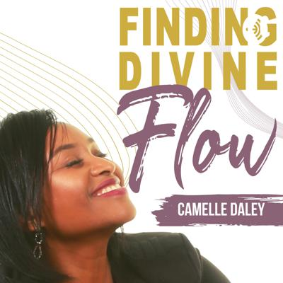 Finding Divine Flow with Camelle Daley