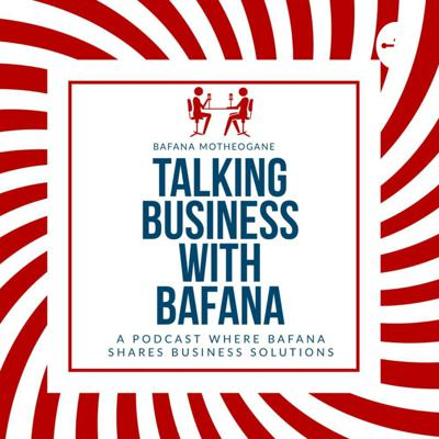 Talking Business with Bafana