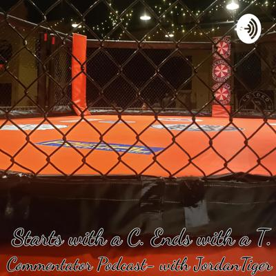 Starts with a C. Ends with a T. Commentator Podcast- with Jordan Tiger