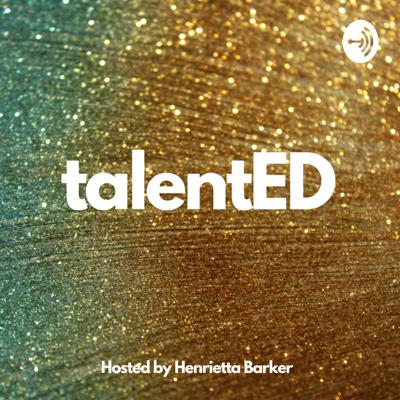 I'm Henrietta Barker, a recruiter with twenty years experience of helping people find jobs and companies find talent. The talentED podcast is about other peoples stories of finding jobs and being hired. We all have to do this at one time or another and it just isn't always straightforward.