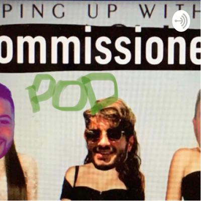 Keeping Up With The Commissioners Pod