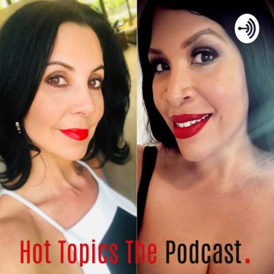 Hot Topics The Podcast