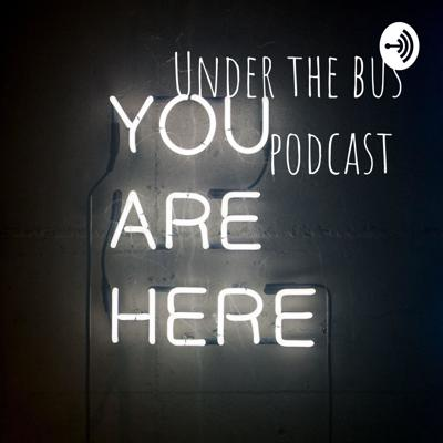 Under the bus podcast