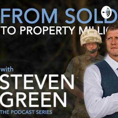 From Soldier to Property Millionare with Steven Green