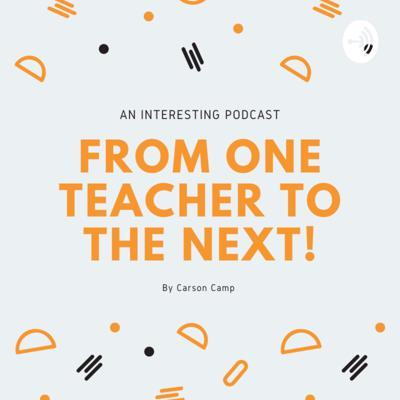 From One Teacher to the Next