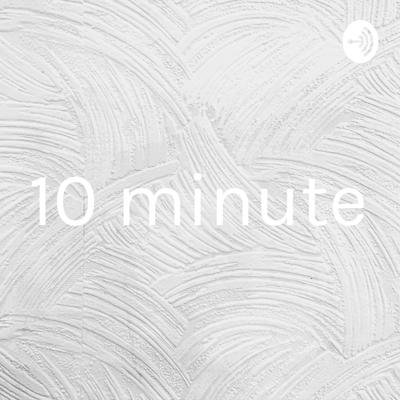 10 minute