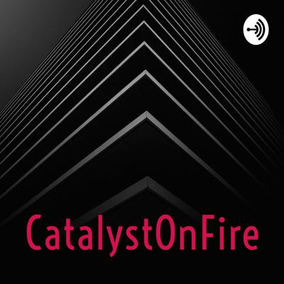 Catalyst On Fire