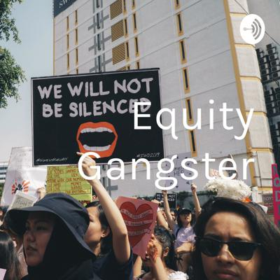 Equity Gangster