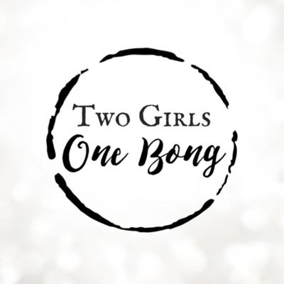 Two girls, one bong, and some good old fashioned Mary Jane. What could go wrong?
