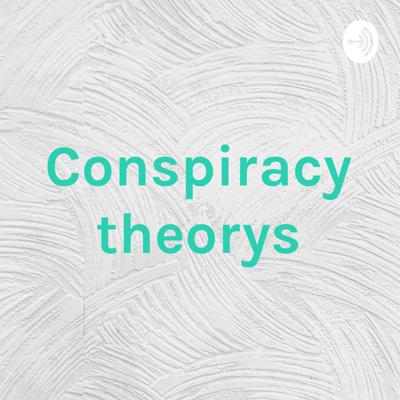 Conspiracy theorys