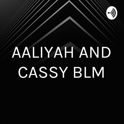 AALIYAH AND CASSY BLM