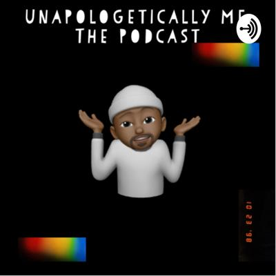 UnapologeticallyME: The Podcast