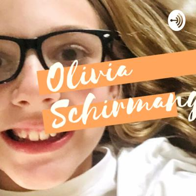 Hi guys, I'm Olivia Schirmang and this is my FIRST podcast, and yep you guested it, it's about my life!!! I hope y'all enjoy!!!