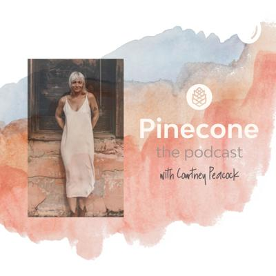Hosted by Courtney Peacock, the Pinecone podcast is a collection of stories, educational resources, and experiences to help you live a more present, calm life. In her own health journey, Courtney has overcome crippling anxiety naturally, given up alcohol, and embarked on a mindful, meaningful life. She wants to help you be brave and find the healthiest, most balanced version of yourself.