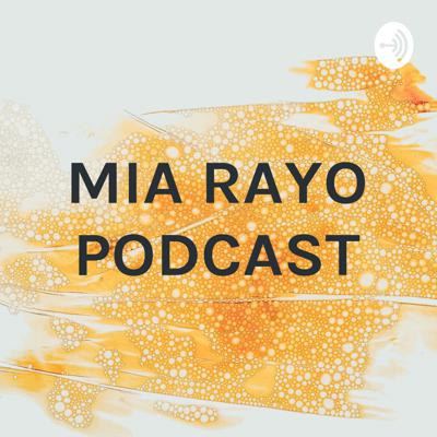 MIA RAYO PODCAST