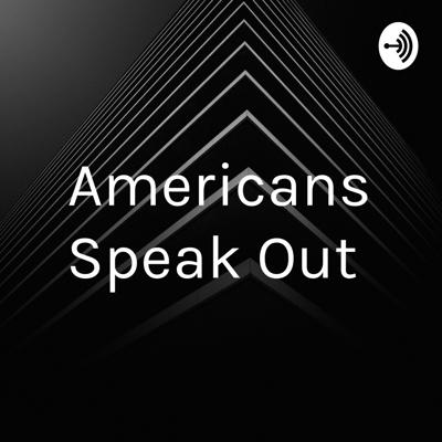 Americans Speak Out