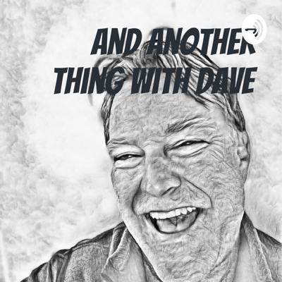 And Another Thing With Dave