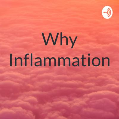 Why Inflammation