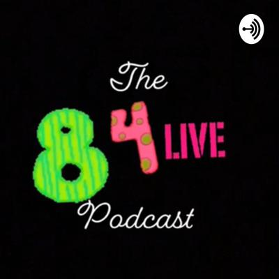 The 84Live Podcast