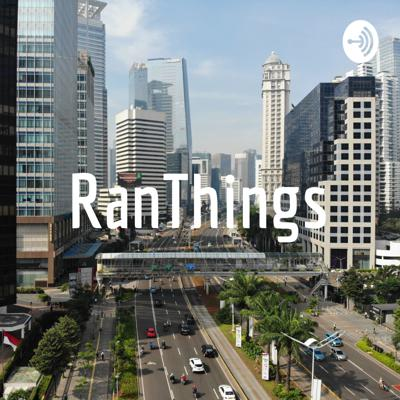 Cover art for RanThings - Episode 25 (Cancel Culture, Social Justice Warrior and Playing God)