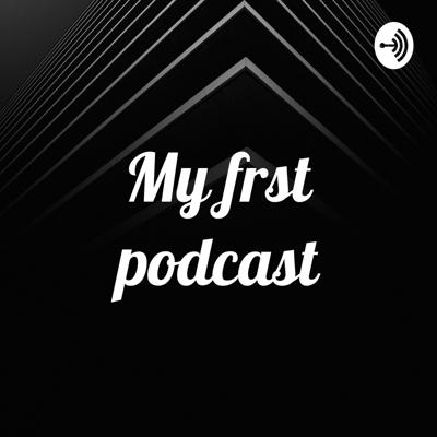 My frst podcast