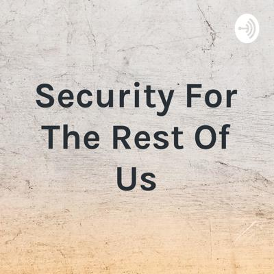 Security For The Rest Of Us
