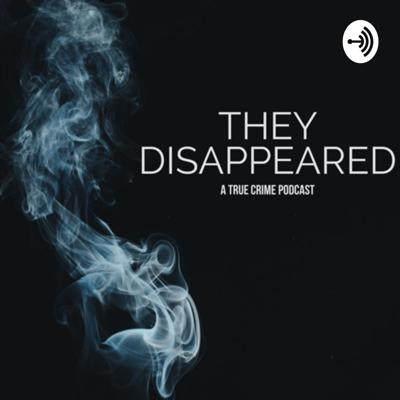 THEY DISAPPEARED