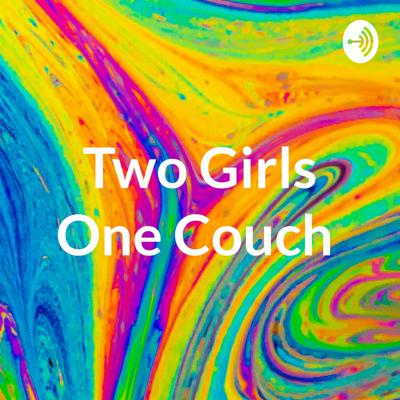 Two Girls One Couch
