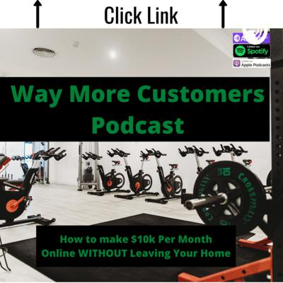 Way More Customers Podcast